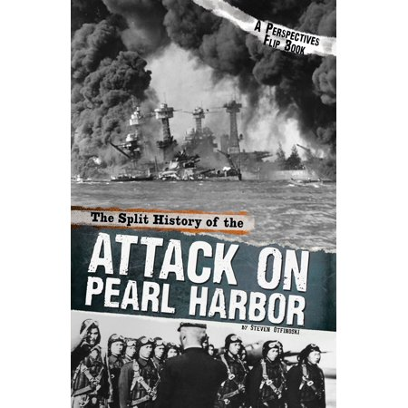 The Split History of the Attack on Pearl Harbor: A Perspectives Flip Book -