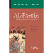 Al-Farabi, Founder of Islamic Neoplatonism : His Life, Works and Influence
