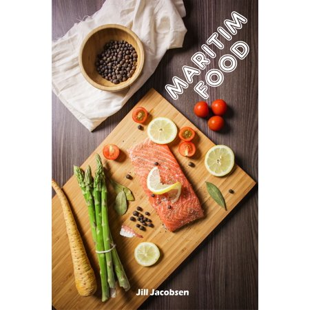 Maritim Food: 200 Delicious Recipes With Salmon And Seafood (Fish And Seafood Kitchen) - (Geoffrey Zakarian Salmon Recipe From The Kitchen)