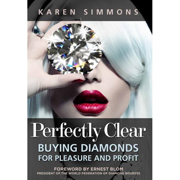 Perfectly Clear: Buying Diamonds for Pleasure and Profit (Hardcover)