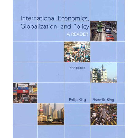 International Economics Globalization And Policy A Reader By Philip King