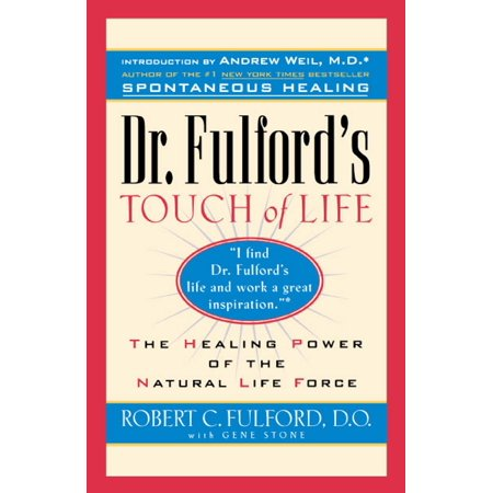 Dr. Fulford's Touch of Life : The Healing Power of the Natural Life - Tough Natural