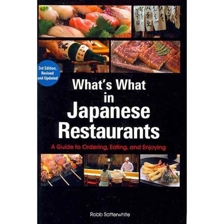 Whats What In Japanese Restaurants  A Guide To Ordering  Eating  And Enjoying