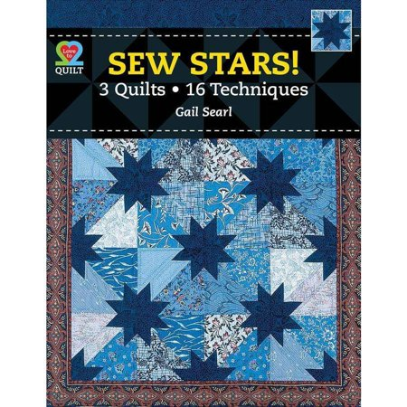 Sew Stars!: 3 Quilts, 16 Techniques