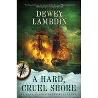 A Hard, Cruel Shore : An Alan Lewrie Naval Adventure