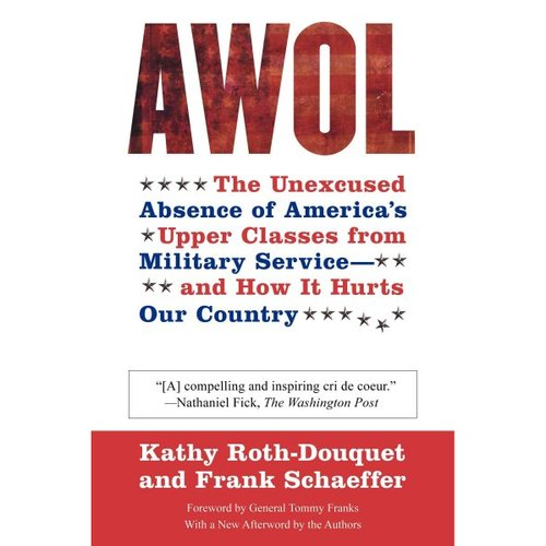 Awol: Th Unexcused Absence of America's Upper Classes from Military- and How It Hurts Our Country