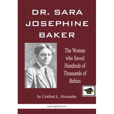 Dr. Sara Josephine Baker: Educational Version - eBook