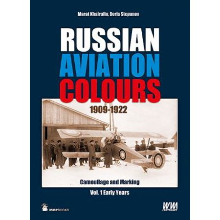 Russian Aviation Colours, 1909-1922: Camouflage and Markings, Early Years