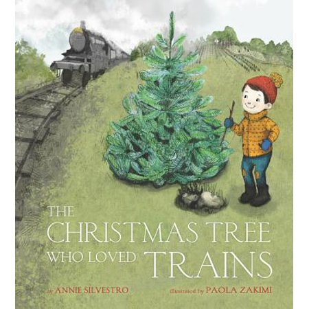 The Christmas Tree Who Loved Trains (Hardcover) (History Of The Christmas Tree For Kids)