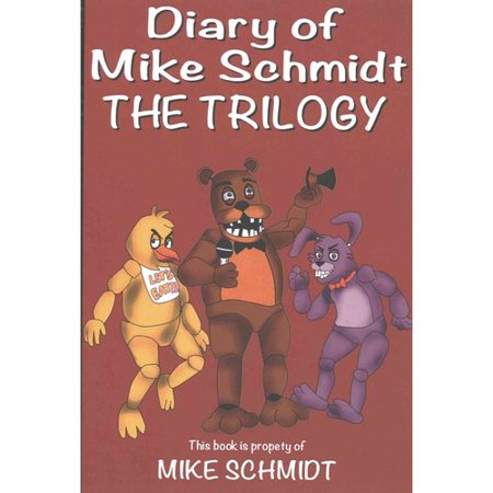 Diary of Mike Schmidt: The Trilogy by