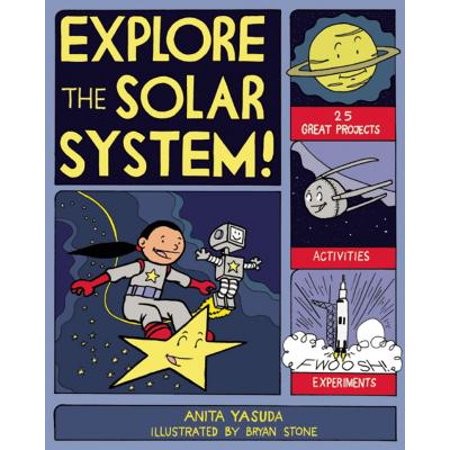 Explore the Solar System! : 25 Great Projects, Activities, (Project Of Solar System For Be Students)