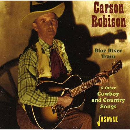 Blue River Train and Other Cowboys and Country Songs