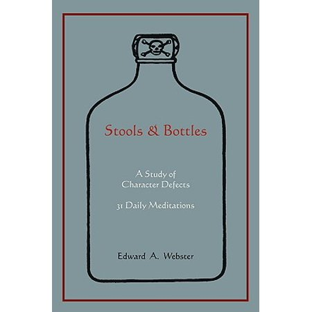 Stools and Bottles : A Study of Character Defects--31 Daily Meditations