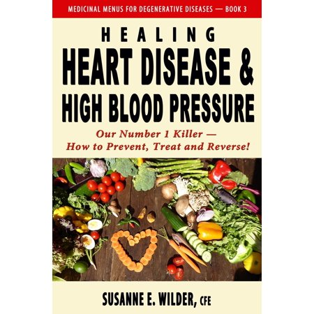 Healing Heart Disease and High Blood Pressure -