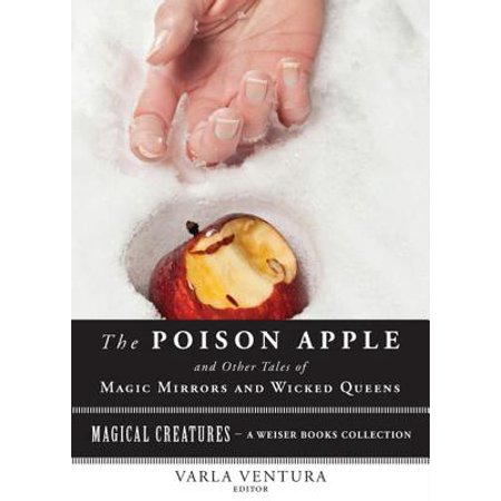 The Poison Apple: And Other Tales of Magic Mirrors and Wicked Queen - (Wicked Words Poisoned Minds Racism In The Dictionary)