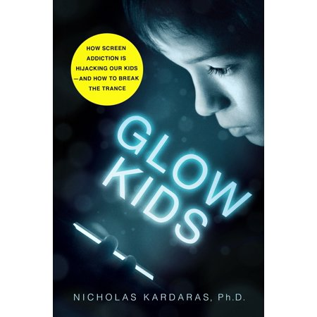 Glow Kids : How Screen Addiction Is Hijacking Our Kids - and How to Break the Trance - How Does Glow In The Dark Work