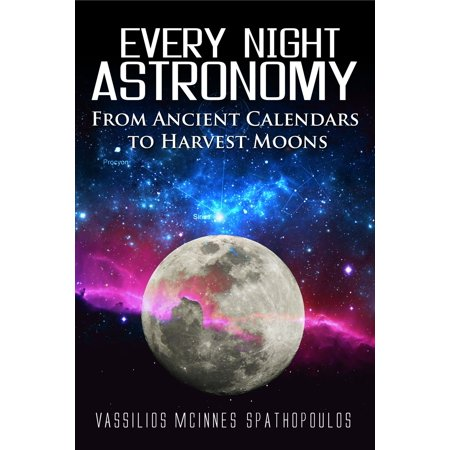 Every Night Astronomy: From Ancient Calendars to Harvest Moons -