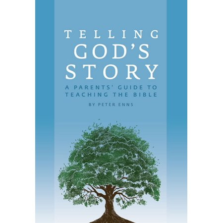 Telling God's Story : A Parents' Guide to Teaching the