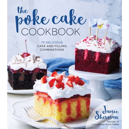 The Poke Cake Cookbook - eBook