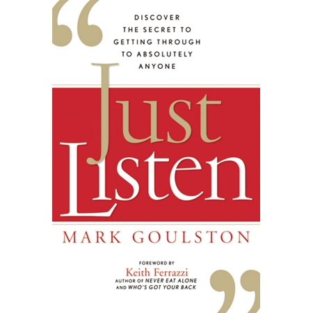 Just Listen Discover The Secret To Getting Through To Absolutely