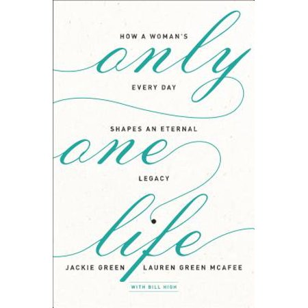 Only One Life : How a Woman's Every Day Shapes an Eternal (How To Have Perfect Face Shape)