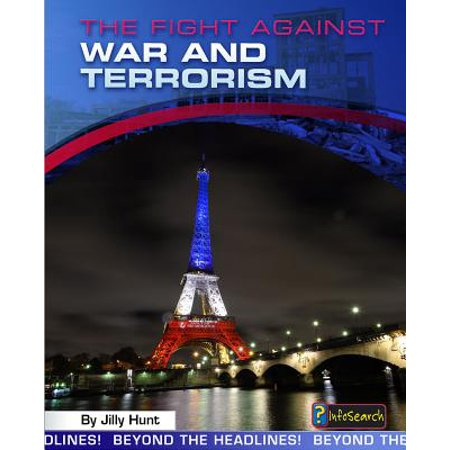 The Fight Against War and Terrorism (Fight Against Terrorism In The United States)