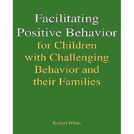 Facilitating Positive Behavior for Children with Challenging Behavior and Their Families - image 1 of 1