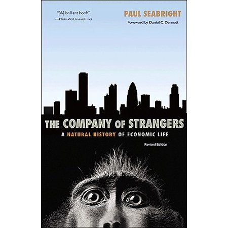 The Company of Strangers : A Natural History of Economic Life - Revised