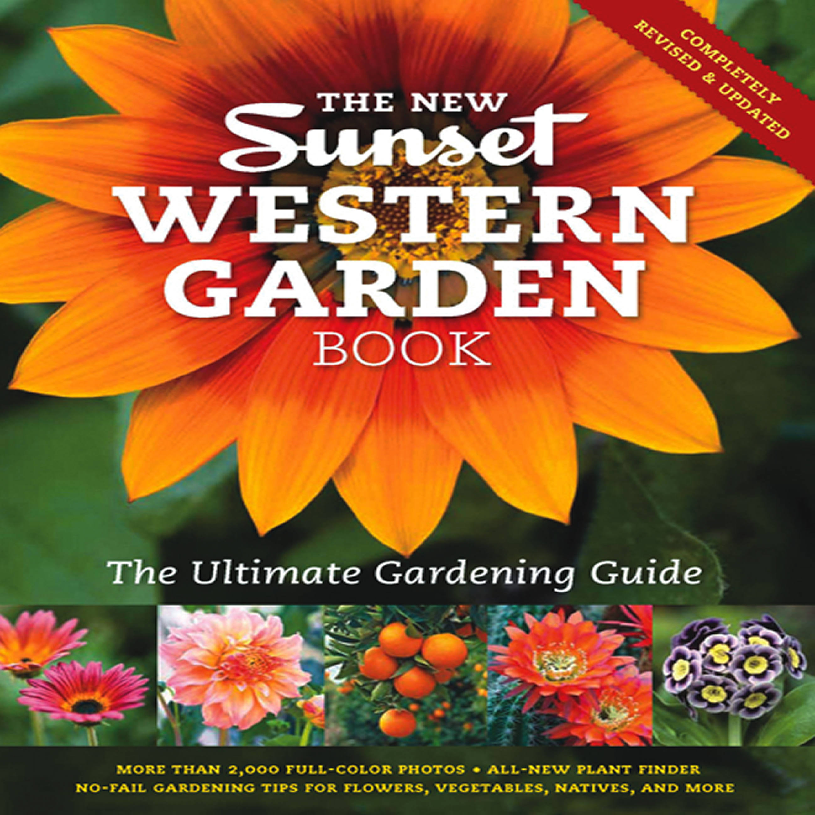 The New Western Garden Book : The Ultimate Gardening Guide
