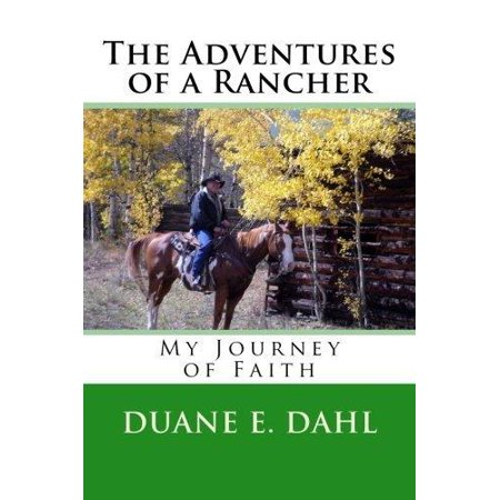 The Adventures Of A Rancher  My Journey Of Faith