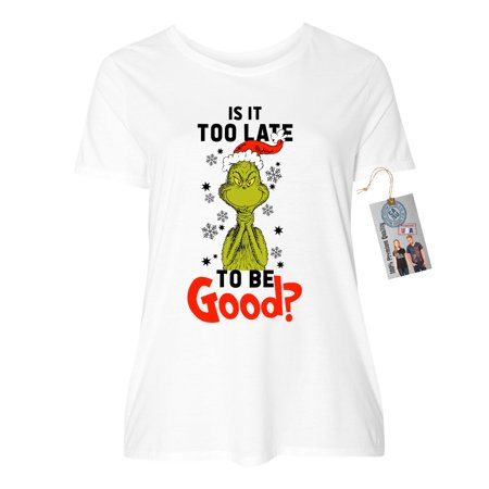 Is It To Late To Be Good Grinch Christmas Plus Size Womens Short Sleeve - Life Size Grinch Cut Out
