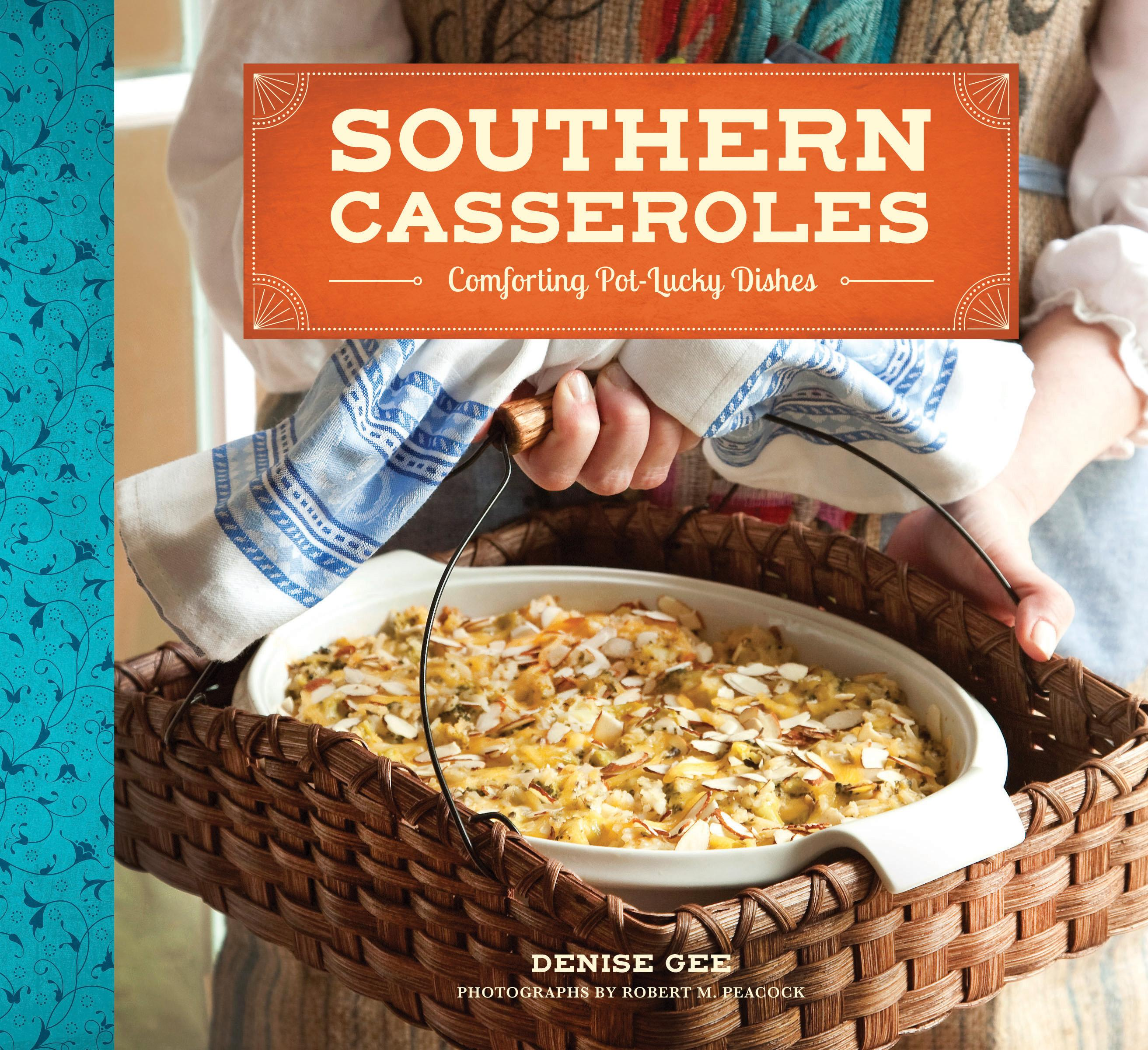 Southern Casseroles : Comforting Pot-Lucky Dishes