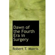 Dawn of the Fourth Era in Surgery