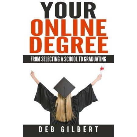 Your Online Degree  From Selecting A School To Graduating