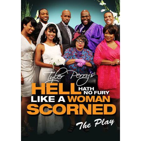 Tyler Perry's Hell Hath No Fury Like a Woman Scorned (The Play) (Vudu Digital Video on (Hell Hath No Fury Like A Woman)