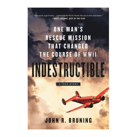 Indestructible : One Man's Rescue Mission That Changed the Course of