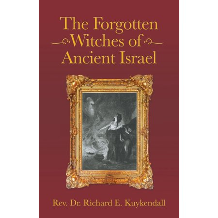 The Forgotten Witches of Ancient Israel - - Dr Witch