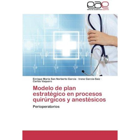 Modelo De Plan Estrategico En Procesos Quirurgicos Y Anestesicos