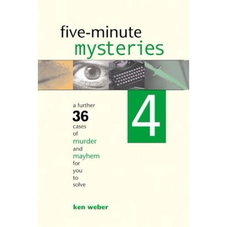 Five-Minute Mysteries 4 : A Further 36 Cases of Murder and Mayhem for You to Solve [Paperback] weber-k-j](Five-minute Halloween Mysteries)