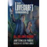 The Lovecraft Squad : All Hallows Horror: A Novel