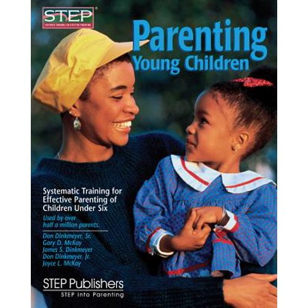 Effective Training (Parenting Young Children : Systematic Training for Effective Parenting of Children Under Six )