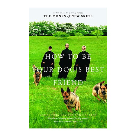 How to Be Your Dog's Best Friend : The Classic Manual for Dog (Your Dog's Best Friend)