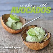 Cooking with Avocados: Delicious Gluten-Free Recipes for Every Meal - eBook