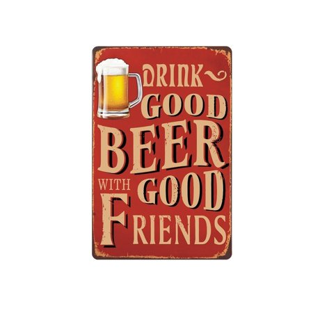 Vintage Beer Decor Signs, 12 x 9 'Drink Good Beer w/ Good Friends' Bar Decor, Fun Metal Bar Signs, Bar Signs for Home, Office, or Man Cave, Vintage Bar Accessories, (Metal Beer Bar Style Sign)