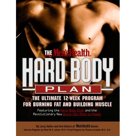 The Men's Health Hard Body Plan : The Ultimate 12-Week Program for Burning Fat and Building (Best Muscle Building Program)