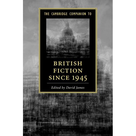 The Cambridge Companion to British Fiction since 1945 -