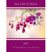 All Life Is Yoga: Art - eBook