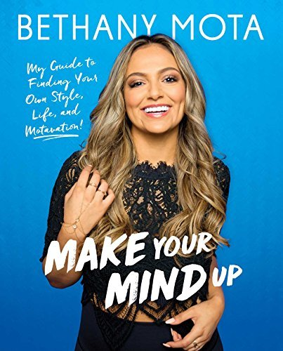 Make Your Mind Up: My Guide to Finding Your Own Style, Life, and Motavation! - image 1 de 1