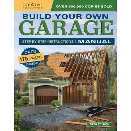 Build Your Own Garage Manual : More Than 175 Plans ()