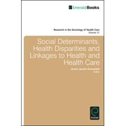Social Determinants, Health Disparities and Linkages to Health and Health Care - eBook